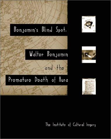 9781889917047: Benjamin's Blind Spot: Walter Benjamin and the Premature Death of Aura