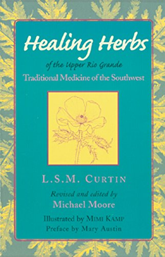 Healing Herbs of the Upper Rio Grande: L.S.M. Curtin