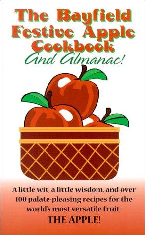 The Bayfield Festive Apple Cookbook and Almanac