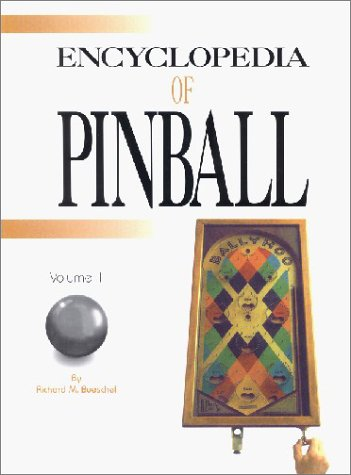 The Pinball Encyclopedia (9781889933016) by Richard M. Bueschel