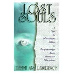 Lost Souls: A Cry to Recapture What: Lawrence, Tammi Ann