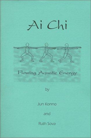9781889959023: Ai Chi - Flowing Aquatic Energy