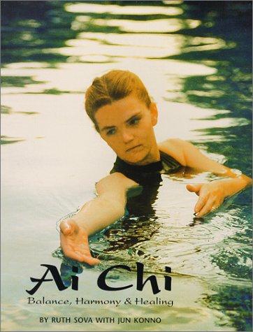 Ai Chi - Balance Harmony and Healing: Sova, Ruth