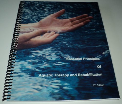 9781889959047: Essential Principles of Aquatic Therapy and Rehabilitation