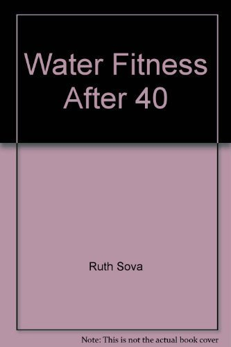 9781889959306: Water Fitness After 40