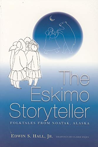 9781889963020: Eskimo Storyteller: Folktales from Noatak, Alaska New Edition