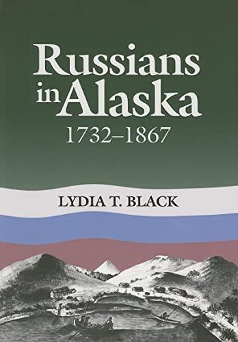 9781889963051: Russians in Alaska: 1732-1867