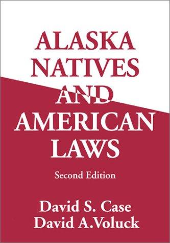 9781889963082: Alaska Natives & American Laws