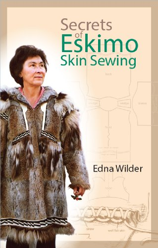 Secrets of Eskimo Skin Sewing: Wilder, Edna