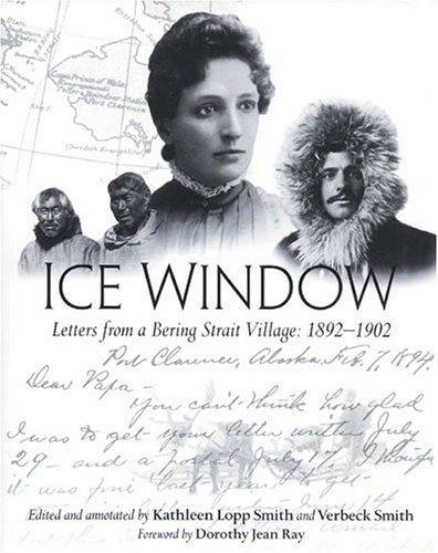 9781889963211: Ice Window: Letters from a Bering Strait Village 1892-1902