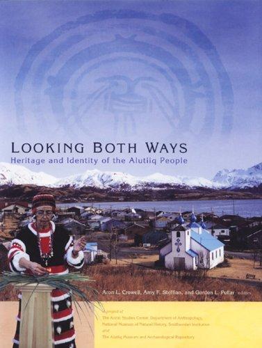 9781889963310: Looking Both Ways: Heritage & Identity of the Alutiiq People.
