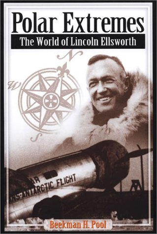 9781889963433: Polar Extremes: The World of Lincoln Ellsworth