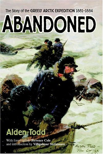 9781889963532: Abandoned: The Story of the Greely Arctic Expedition 1881-1884