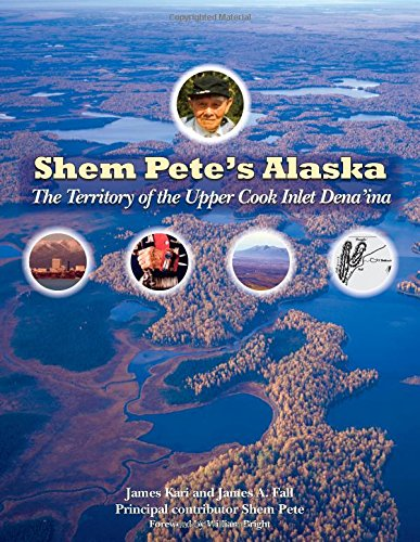 9781889963570: Shem Pete's Alaska: The Territory of the Upper Cook Inlet Dena'ina