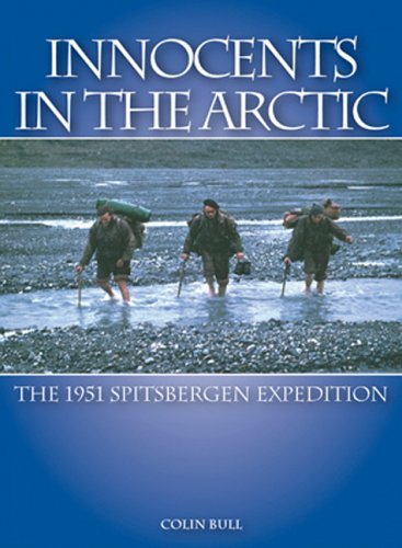 Innocents in the Arctic: The 1951 Spitsbergen Expedition: Colin Bull