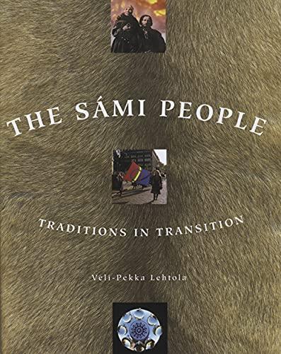 The Sámi People: Traditions in Transitions: Lehtola, Veli-Pekka