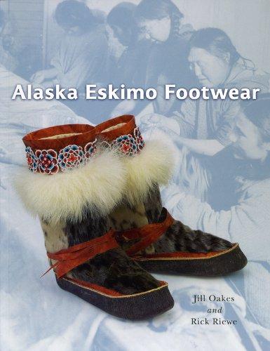 Alaska Eskimo Footwear (Hardback): Jill Oakes, Rick Riewe