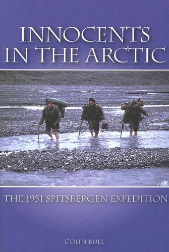 Innocents in the Arctic: The 1951 Spitsbergen: Bull, Colin