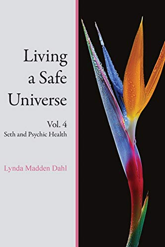 9781889964218: Living a Safe Universe, Vol. 4: Seth and Psychic Health (Volume 4)