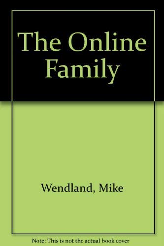 The Online Family: Wendland, Mike