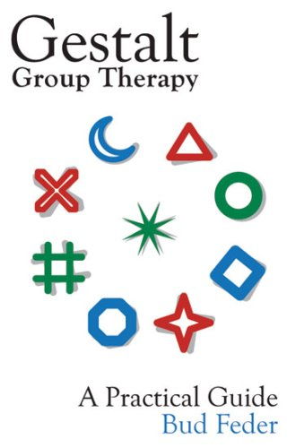 Gestalt Group Therapy, A Practical Guide: Feder, Bud