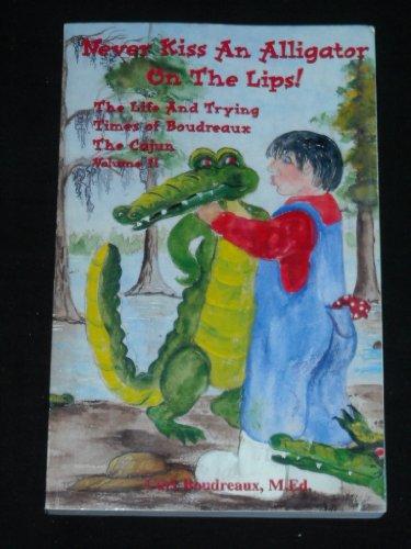 9781889968568: Never Kiss An Alligator On The Lips! (Volume II)