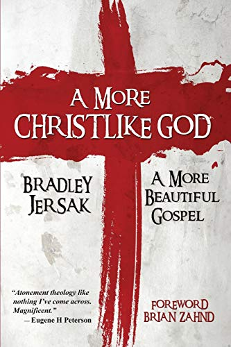 9781889973166: A More Christlike God: A More Beautiful Gospel