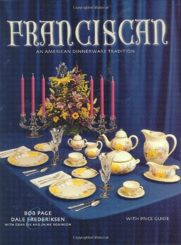 Franciscan: An American Dinnerware Tradition, With Value Guide