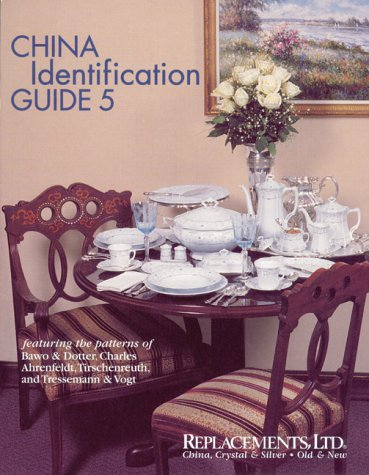 China Identification Guide 5 - Bawo & Dotter, Chs. Ahrenfeldt, Tirschenreuth, and Tressemann &...