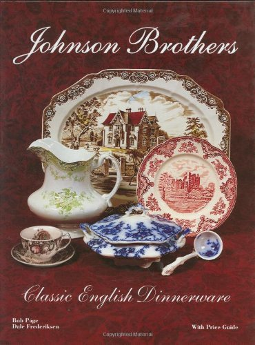 Johnson Brothers: Classic English Dinnerware, With Price: Dale Frederiksen, Bob