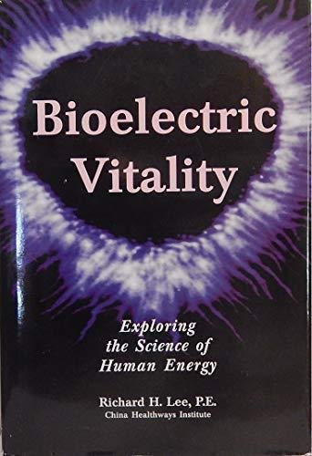 9781889983042: Bioelectric vitality: Exploring the science of human energy