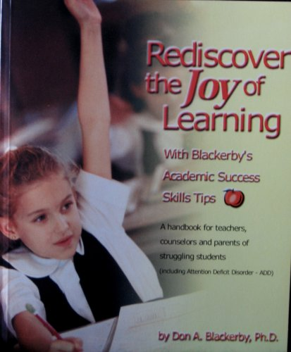9781889997001: Rediscover the Joy of Learning: With Blackeby's Academic Success Skills Tips