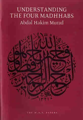 9781889999074: Understanding the Four Madhhabs: The Facts about Ijtihad and Taqlid