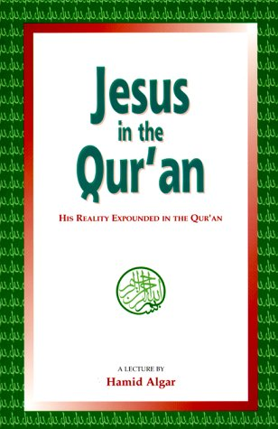 9781889999098: Jesus in the Qur'an: His Reality Expounded in the Qur'an