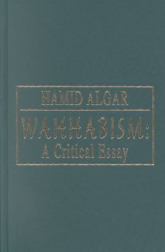 Wahhabism: A Critical Essay (1889999318) by Hamid Algar