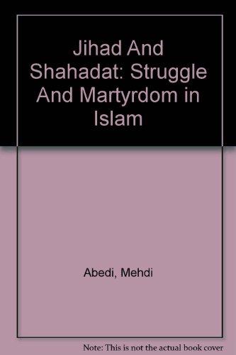 9781889999449: Jihad And Shahadat: Struggle And Martyrdom in Islam
