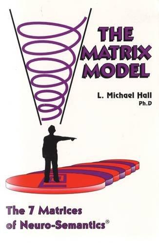 9781890001223: Matrix Model: The 7 Matrices of Neuro-Semantics