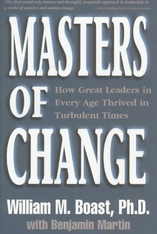 9781890009076: Masters of Change: How Great Leaders in Every Age Thrived in Turbulent Times