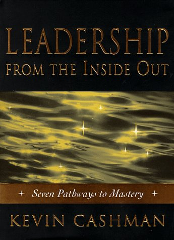 9781890009298: Leadership from the Inside Out: Becoming A Leader for Life