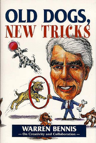 Old Dogs, New Tricks: On Creativity and CollaborationBennis (1890009342) by Bennis, Warren