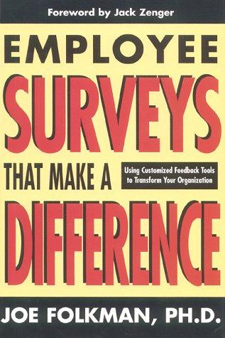 Employee Surveys that Make a Difference: Using: Joe Folkman