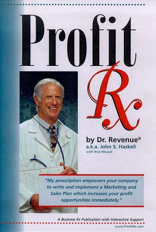 9781890009700: Profit RX: How to Create and Launch an Effective Marketing and Sales Plan for Your Business
