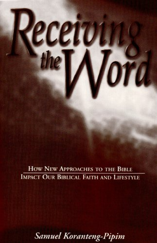 9781890014001: Receiving the Word: How New Approaches to the Bible Impact Our Biblical Faith and Lifestyle