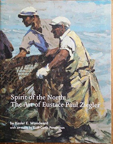 9781890021030: Spirit of the North: The Art of Eustace Paul Ziegler