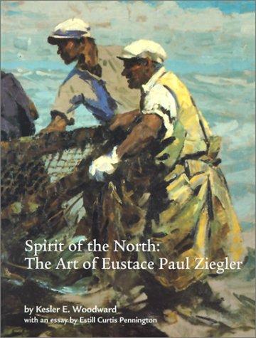9781890021054: Spirit of the North: The Art of Eustace Paul Ziegler