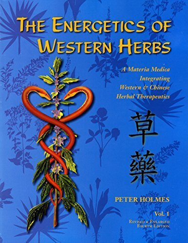 9781890029425: The Energetics of Western Herbs: A Materia Medica Integrating Western and Chinese Herbal Therapeutics (Volume 1)