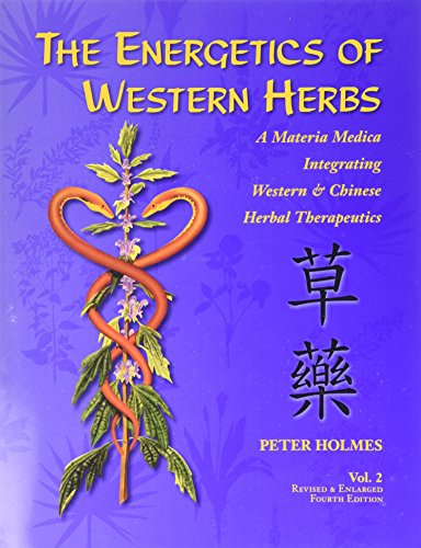9781890029432: The Energetics of Western Herbs: A Materia Medica Integrating Western and Chinese Herbal Therapeutics: 2
