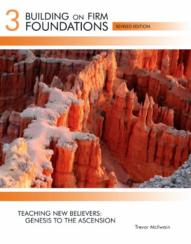 9781890040727: Building on Firm Foundations Vol 3: Teaching New Believers Genesis to the Ascension