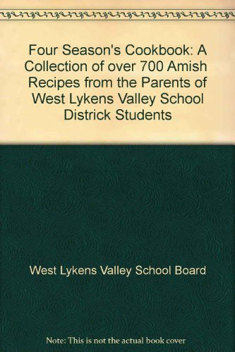 9781890050238: Four Season's Cookbook: A Collection of over 700 Amish Recipes from the Parents of West Lykens Valley School Districk Students