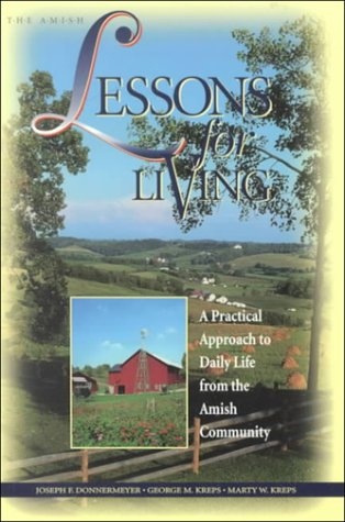 9781890050320: Lessons for Living: A Practical Approach to Daily Life from the Amish Community